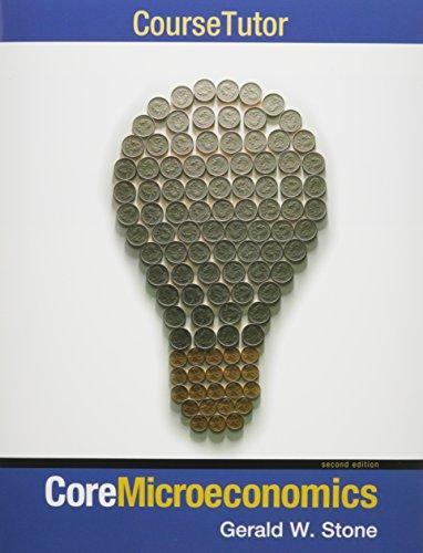 Core Microeconomics, Course Tutor & Aplia for: Stone, Gerald; Romer,