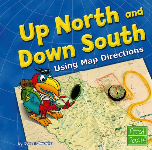 9781429600552: Up North and Down South: Using Map Directions (Map Mania)