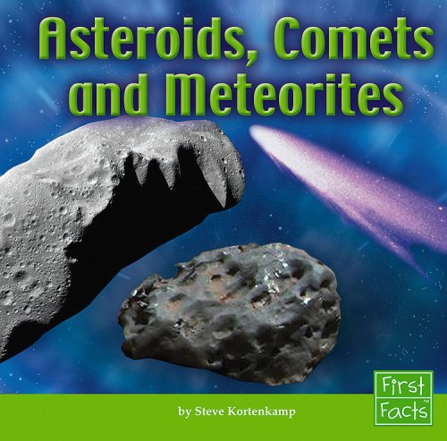 Asteroids, Comets, and Meteorites (The Solar System): Kortenkamp, Steve
