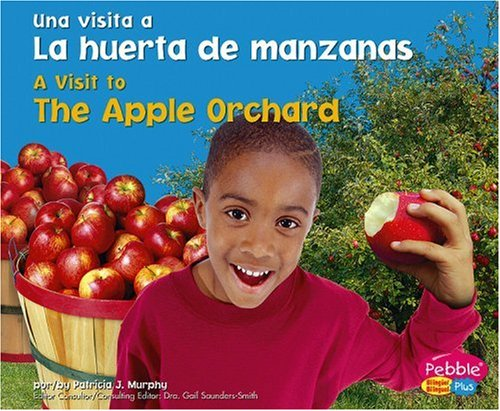 9781429600811: La huerta de manzanas / The Apple Orchard (Una visita a... / A Visit to...) (Spanish Edition)