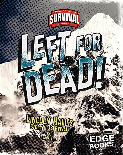9781429600903: Left for Dead!: Lincoln Hall's Story of Survival (True Tales of Survival)