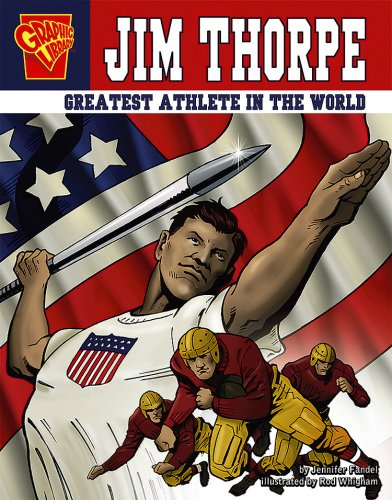 Jim Thorpe: Greatest Athlete in the World (Graphic Biographies) (9781429601528) by Jennifer Fandel
