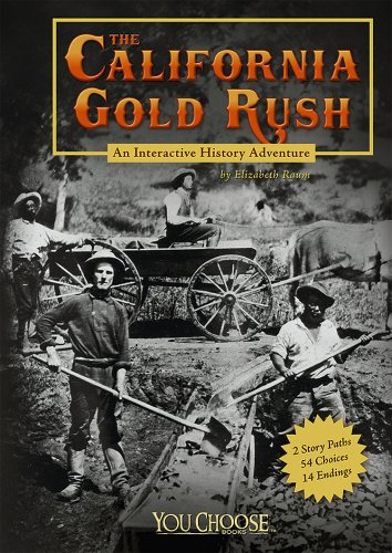 The California Gold Rush: An Interactive History Adventure (You Choose: History): Raum, Elizabeth