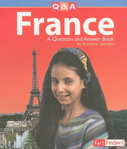 France: A Question and Answer Book (Questions and Answers: Countries): Spengler, Kremena T.