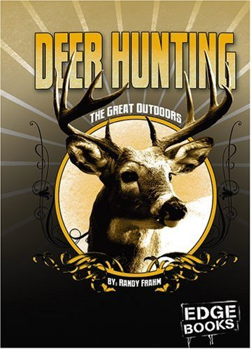 Deer Hunting: Revised Edition (The Great Outdoors): Frahm, Randy