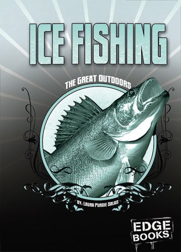 Ice Fishing: Revised Edition (The Great Outdoors): Laura Purdie Salas