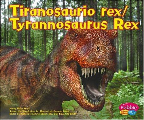 9781429611862: Tiranosaurio Rex/Tyrannosaurus Rex (Dinosaurios y Animales Prehistsricos / Dinosaurs and Prehist)