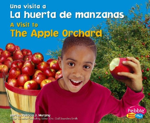 9781429611947: La huerta de manzanas / The Apple Orchard (Una Visita a / A Visit to...series) (Multilingual Edition)