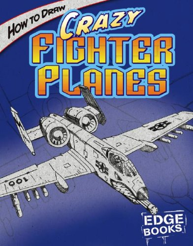 9781429612982: How to Draw Crazy Fighter Planes (Drawing Cool Stuff)