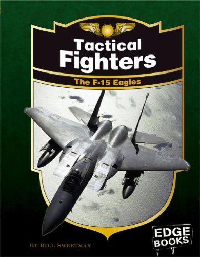 9781429613217: Tactical Fighters: The F-15 Eagles, Revised Edition (War Planes)