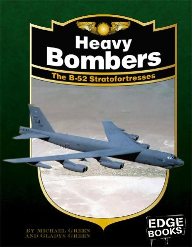 Heavy Bombers: The B-52 Stratofortresses, Revised Edition (War Planes): Michael Green