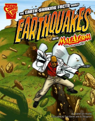 The Earth-Shaking Facts about Earthquakes with Max: Krohn; Katherine; Illustrator-Smith;