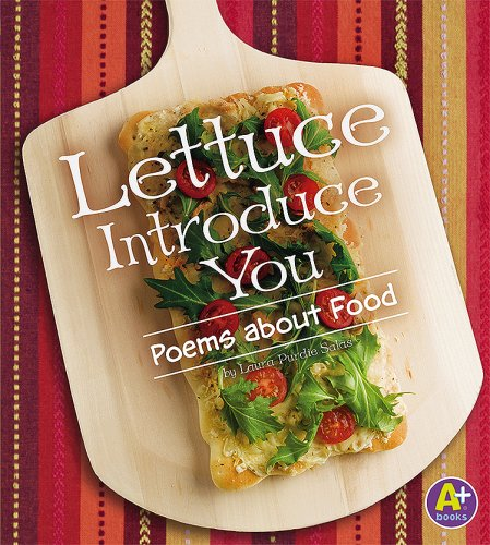 Lettuce Introduce You : Poems about Food: Laura Purdie Salas