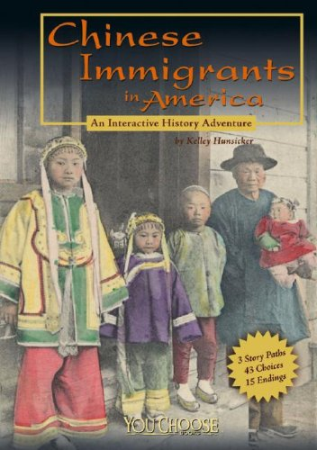 9781429617628: Chinese Immigrants in America: An Interactive History Adventure (You Choose Books series) (You Choose: History)