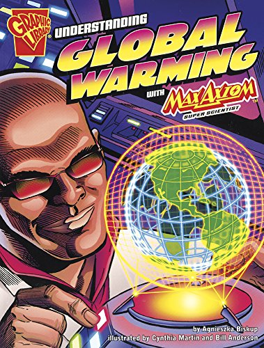 9781429617673: Understanding Global Warming with Max Axiom, Super Scientist (Graphic Science)