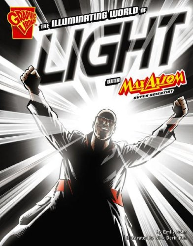 9781429617680: The Illuminating World of Light with Max Axiom, Super Scientist (Graphic Science)