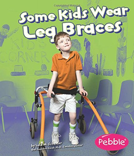 9781429617772: Some Kids Wear Leg Braces: Revised Edition (Understanding Differences)