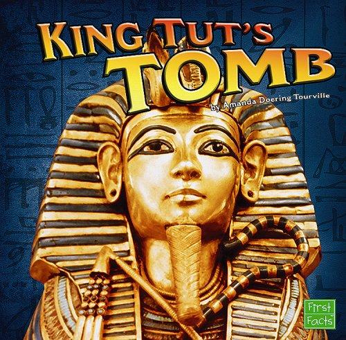 King Tut's Tomb (First Facts): Amanda Doering Tourville