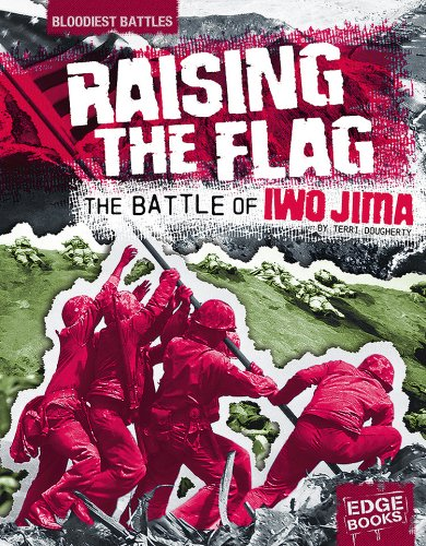 Raising the Flag: The Battle of Iwo: Dougherty, Terri