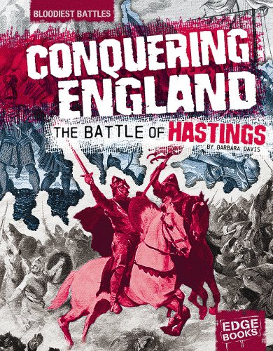 Conquering England: The Battle of Hastings (Bloodiest Battles): Barbara J. Davis