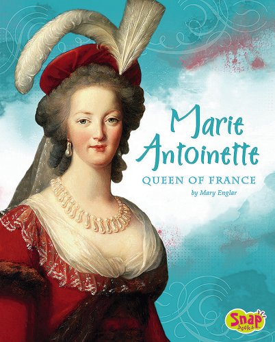 Marie Antoinette, Queen of France (Queens and Princesses): Englar, Mary