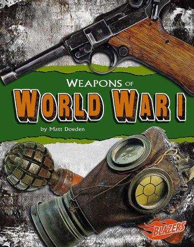 Weapons of World War I (Weapons of War): Matt Doeden