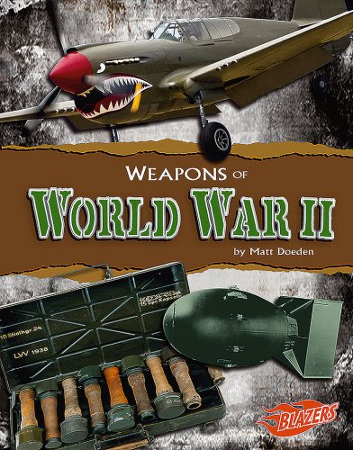 Weapons of World War II (Weapons of War): Matt Doeden