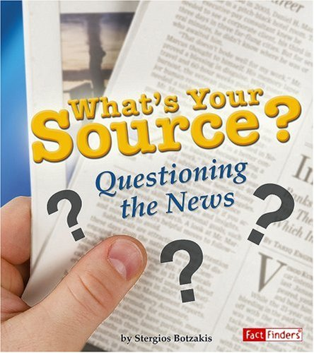 9781429619929: What's Your Source?: Questioning the News (Media Literacy)