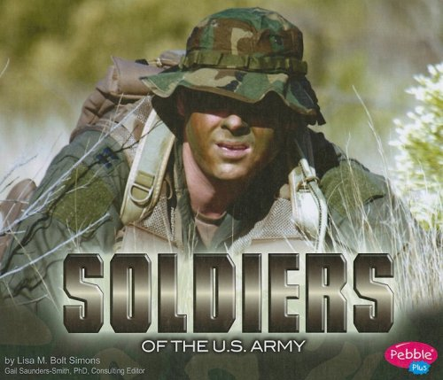 Soldiers of the U.S. Army (People of the U.S. Armed Forces): Simons, Lisa M. Bolt