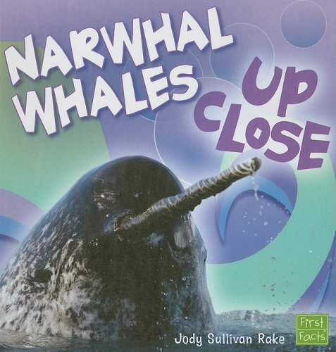 9781429622660: Narwhal Whale Up Close