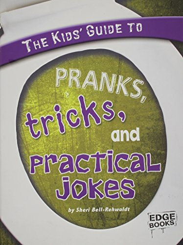 9781429622752: The Kids' Guide to Pranks, Tricks, and Practical Jokes (Kids' Guides)