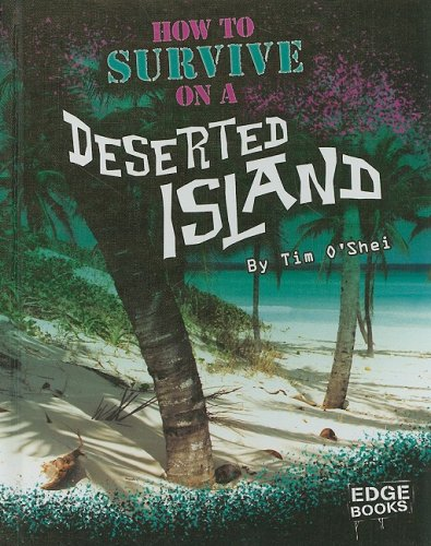 9781429622820: How to Survive on a Deserted Island (Prepare to Survive)