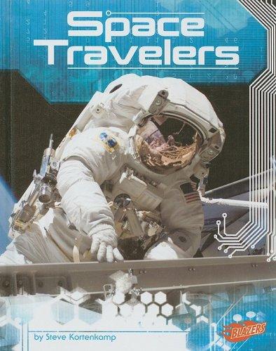 Space Travelers (Incredible Space): Kortenkamp, Steve
