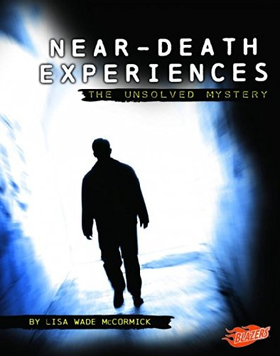 9781429623292: Near-Death Experiences: The Unsolved Mystery (Mysteries of Science)
