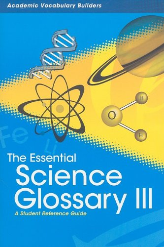 9781429627283: The Essential Science Glossary III: A Student Reference Guide (Academic Vocabulary Builders)