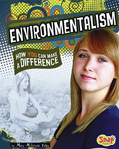 Environmentalism: How You Can Make a Difference (Take Action): Coley, Mary McIntyre
