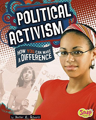 Political Activism: How You Can Make a Difference (Take Action): Schwartz, Heather E.