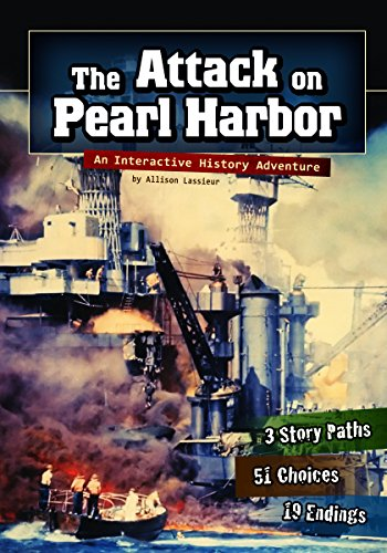 The Attack on Pearl Harbor: An Interactive: Allison Lassieur