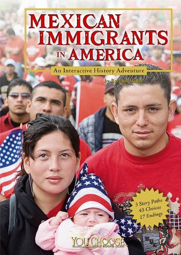9781429628655: Mexican Immigrants in America: An Interactive History Adventure (You Choose Books) (You Choose: History)