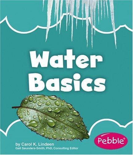 Water Basics (Nature Basics): Lindeen, Carol K.