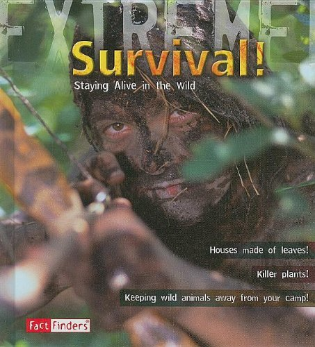 9781429631105: Survival!: Staying Alive in the Wild (Extreme!)