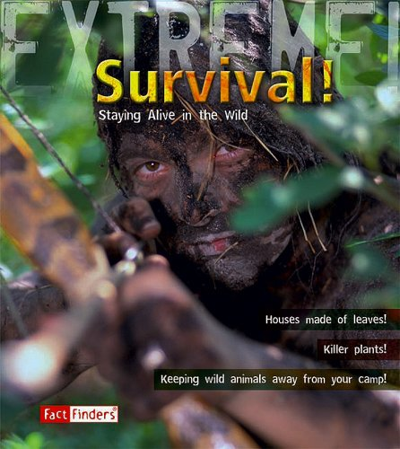9781429631303: Survival!: Staying Alive in the Wild (Extreme!)
