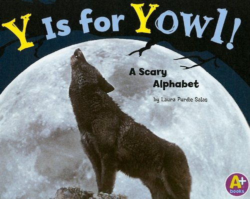 Y Is for Yowl!: A Scary Alphabet (Alphabet Fun): Salas, Laura Purdie