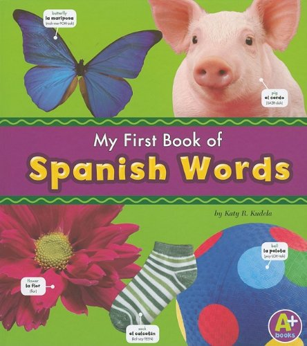 9781429632980: My First Book of Spanish Words (Bilingual Picture Dictionaries) (Multilingual Edition)