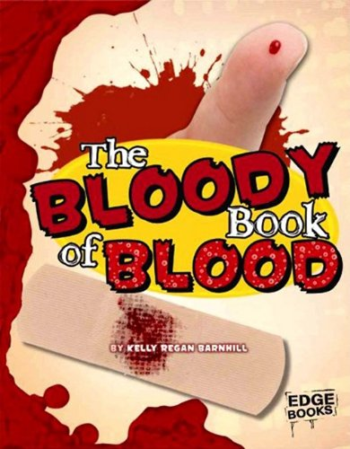 9781429633529: The Bloody Book of Blood (The Amazingly Gross Human Body)
