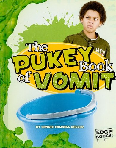 9781429633567: The Pukey Book of Vomit (The Amazingly Gross Human Body)