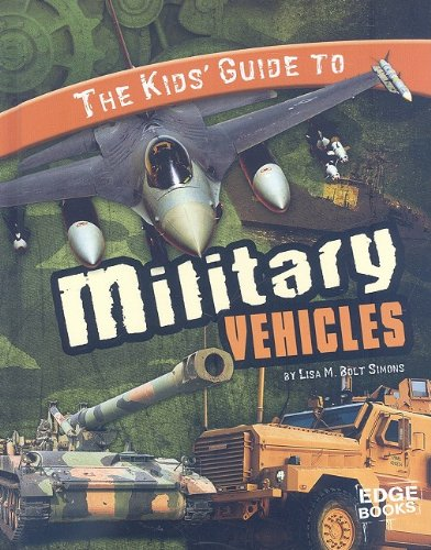 9781429633703: The Kids' Guide to Military Vehicles (Kids' Guides)