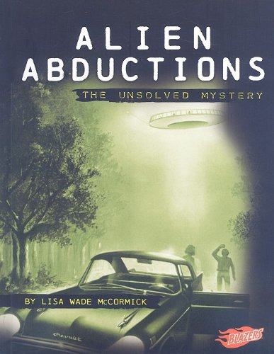 9781429633932: Alien Abductions: The Unsolved Mystery (Mysteries of Science)
