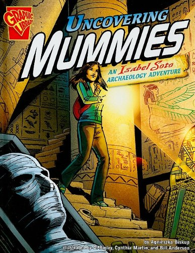 Uncovering Mummies: An Isabel Soto Archaeology Adventure: Biskup, Agnieszka, Anderson,