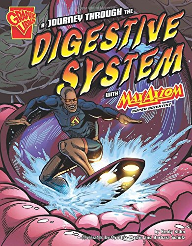 9781429634526: A Journey through the Digestive System with Max Axiom, Super Scientist (Graphic Science)
